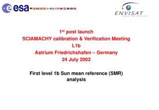 1 st post launch SCIAMACHY calibration & Verification Meeting L1b