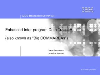 "Enhanced Inter-program Data Transfer (also known as ""Big COMMAREAs"")"