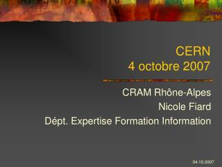 CERN 4 octobre 2007