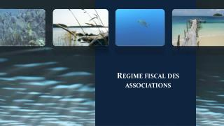 Regime fiscal des associations
