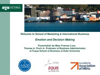 Welcome to  School of Marketing & International Business Emotion and Decision Making