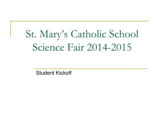 St. Mary's Catholic School Science Fair 2014-2015