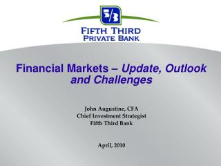 Financial Markets – Update, Outlook and Challenges