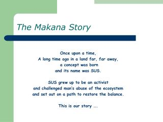 The Makana Story
