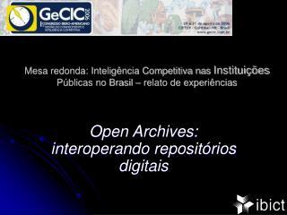 Open Archives: interoperando repositórios digitais