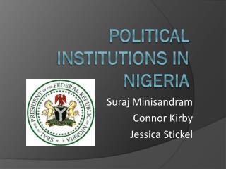 Political InstiTUTIONS IN NIGERIA