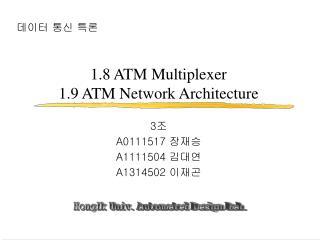 1.8 ATM Multiplexer 1.9 ATM Network Architecture