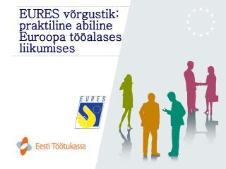 EURES võrgustik: praktiline abiline Euroopa tööalases liikumises