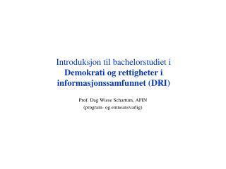 Introduksjon til bachelorstudiet i Demokrati og rettigheter i informasjonssamfunnet (DRI)