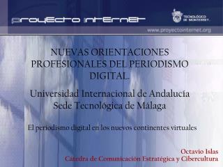 Octavio Islas Cátedra de Comunicación Estratégica y Cibercultura