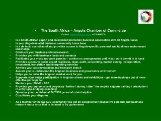 The South Africa – Angola Chamber of Commerce Contact rogerbt@sa-acc.co.za +27824347276