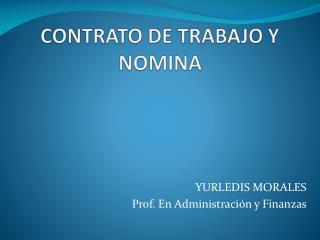 CONTRATO DE TRABAJO Y NOMINA