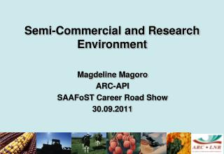 Semi-Commercial and Research Environment