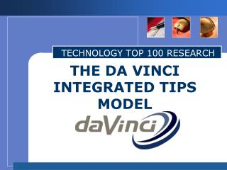 THE DA VINCI INTEGRATED TIPS MODEL