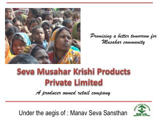 Seva Musahar Krishi Products Private Limited