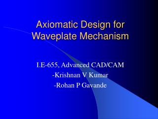 Axiomatic Design for Waveplate Mechanism