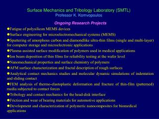 Surface Mechanics and Tribology Laboratory (SMTL) Professor K. Komvopoulos