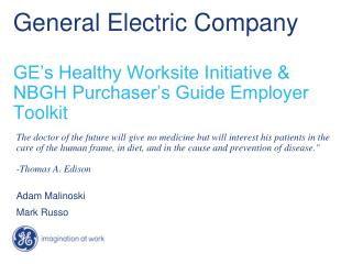 General Electric Company GE's Healthy Worksite Initiative & NBGH Purchaser's Guide Employer Toolkit