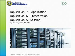 Lapisan  OSI 7 – Application Lapisan  OSI  6  -  Presentation Lapisan OSI  5  -  Session