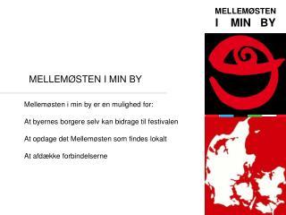 MELLEMØSTEN I MIN BY