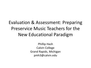 Evaluation & Assessment: Preparing  Preservice  Music Teachers for the New Educational Paradigm