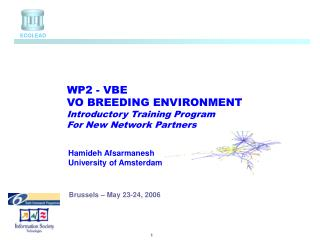 VO BREEDING ENVIRONMENT Introductory Training Program For New Network Partners