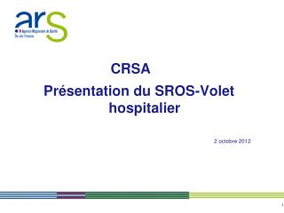 Présentation du SROS-Volet hospitalier 2 octobre 2012