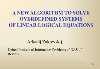 Arkadij Zakrevskij United Institute of Informatics Problems of NAS of Belarus