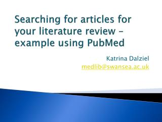 Searching for articles for your literature review – example using  PubMed