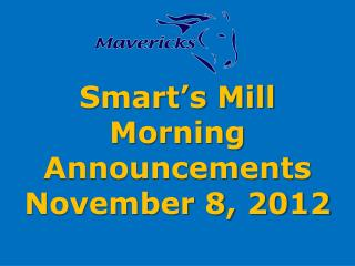Smart's Mill Morning Announcements November 8, 2012