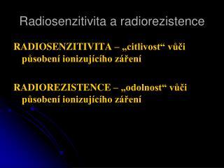 Radiosenzitivita a radiorezistence