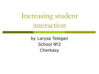 Increasing student interaction