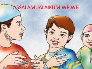 ASSALAMUALAIKUM WR.WB