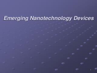 Emerging Nanotechnology Devices