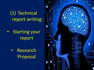 Technical report writing: Starting your report Research Proposal