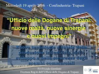 """""""Ufficio delle Dogane di Trapani: nuove realtà, nuove sinergie e nuovi impegni"""""""