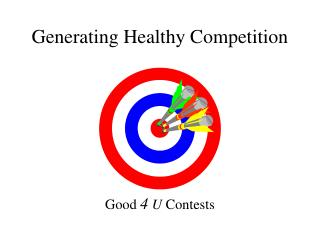 Generating Healthy Competition