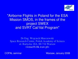"""""""Airborne Flights in Poland for the ESA Mission SMOS, in the frames of the project SWEX"""