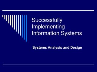 Successfully Implementing Information Systems