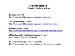 PROJECTES SOBRE C-T-S Ciència – Tecnologia-Societat Fundation Nuffield