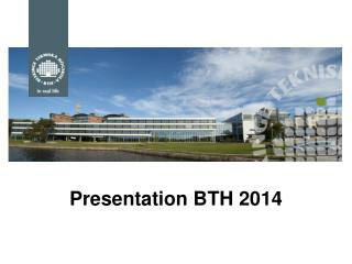 Presentation BTH 2014