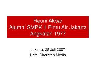 Reuni Akbar Alumni SMPK 1 Pintu Air Jakarta Angkatan 1977
