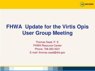 FHWA  Update for the Virtis Opis User Group Meeting