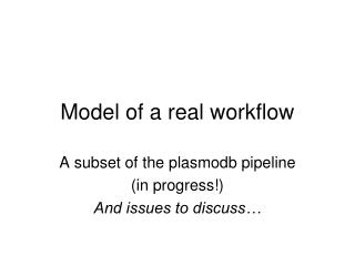 Model of a real workflow