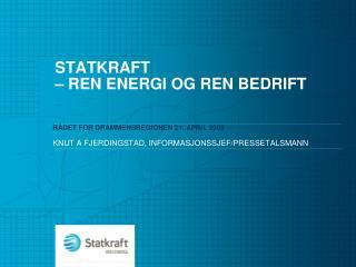 STATKRAFT – REN ENERGI OG REN BEDRIFT