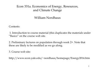 Econ 331a. Economics of Energy, Resources,  and Climate  Change William Nordhaus