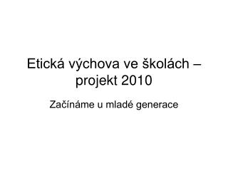 Etická výchova ve školách – projekt 2010