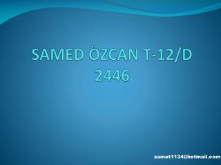 SAMED ÖZCAN T-12/D 2446