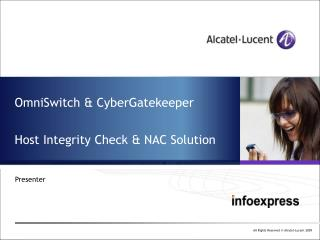 OmniSwitch & CyberGatekeeper Host Integrity Check & NAC Solution