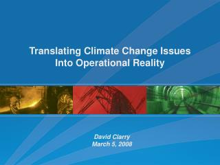 Translating Climate Change Issues Into Operational Reality